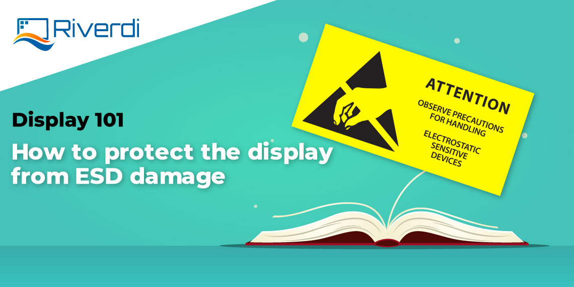 Display 101 how to protect the display against ESD damage
